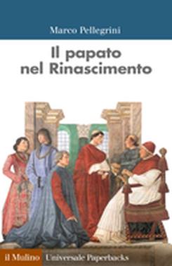 copertina Il papato nel Rinascimento
