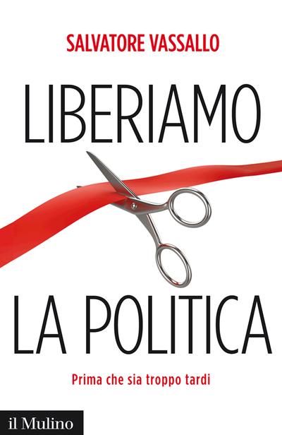 Cover Liberiamo la politica