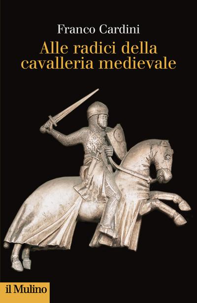 Cover Alle radici della cavalleria medievale