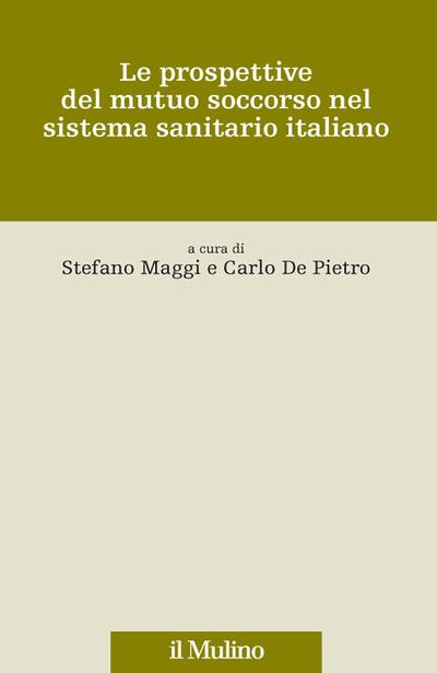 Cover Le prospettive del mutuo soccorso nel sistema sanitario italiano