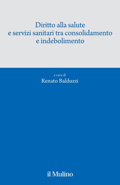Cover Diritto alla salute e servizi sanitari tra consolidamento e indebolimento