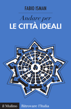 copertina Discover the Ideal Cities of Italy