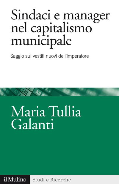 Cover Sindaci e manager nel capitalismo municipale