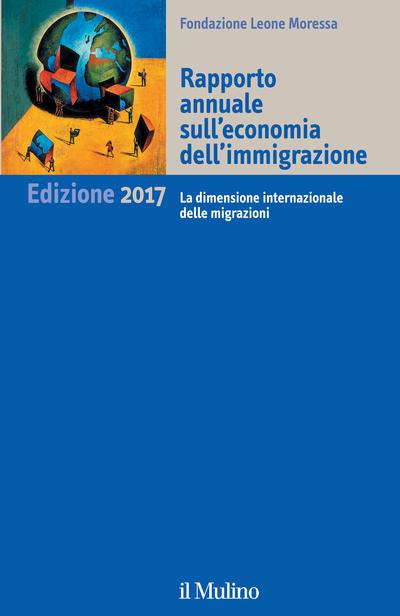 Cover Rapporto annuale sull'economia dell'immigrazione. Edizione 2017