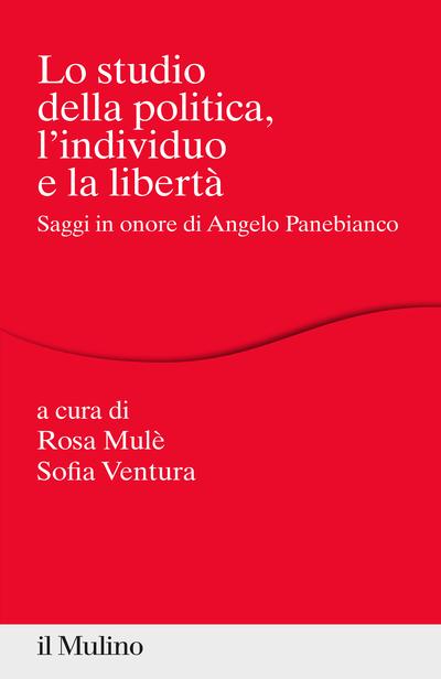Cover Lo studio della politica, l'individuo e la libertà