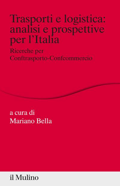 Cover Trasporti e logistica: analisi e prospettive per l'Italia